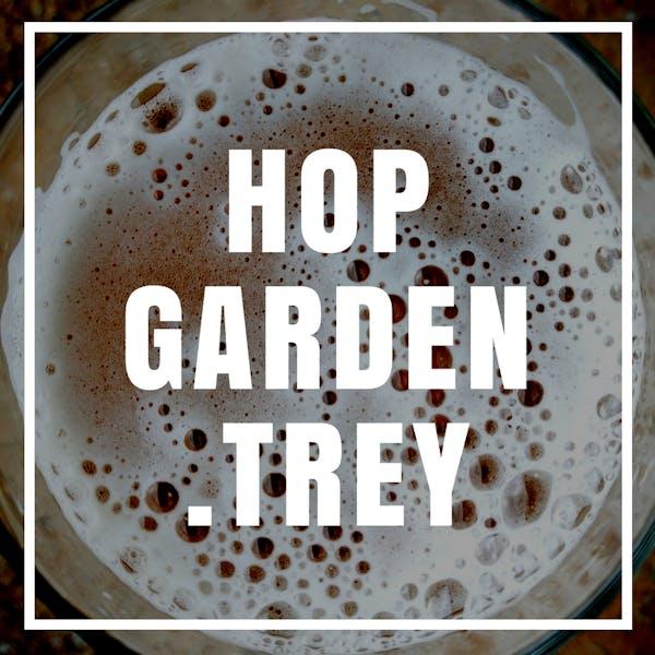 Hop Garden.Trey
