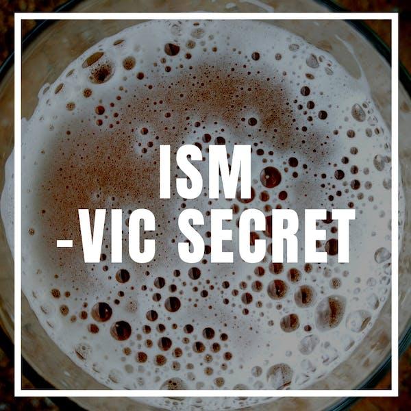ISM – Vic Secret