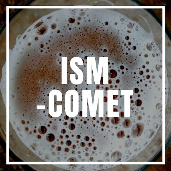ISM – Comet